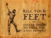 Kill Your Feet