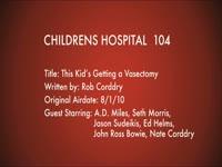 Children's Hospital Ep. 104