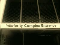 Inferiority Complex Entrance