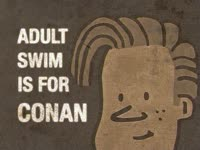 Adult Swim is for Conan