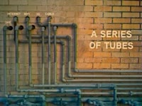 A Series of Tubes