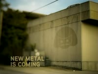 New Metal is Coming