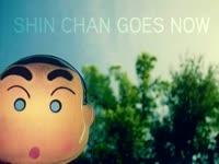 Shin Chan Goes Now