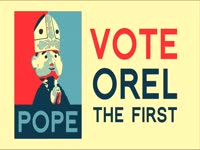 Orel the First for Pope