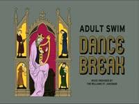 Adult Swim Dance Break