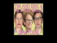 Tim and Eric Tour